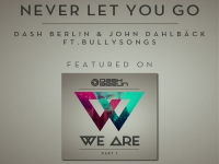 Dash Berlin & John Dahlback ft. BullySongs - Never Let You Go