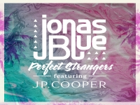 Jonas Blue ft. JP Cooper - Perfect Strangers
